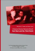 A Bavarian Historian Reinvents Himself - Karl Bosl and the Third Reich